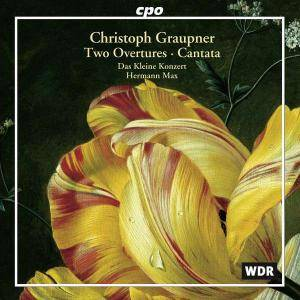 Cover - Christoph Graupner: Two Overtures • Cantata
