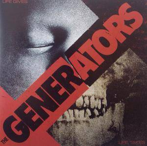 The Generators: Life Gives Life Takes - Cover
