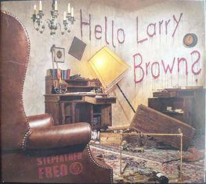 Stepfather Fred: Hello Larry Brown? - Cover