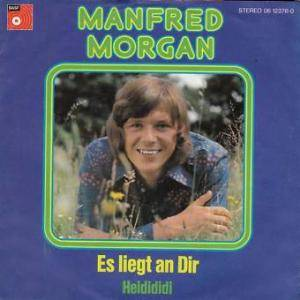 Cover - Manfred Morgan: Es Liegt An Dir