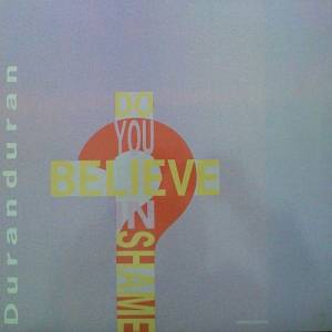 Duran Duran: Do You Believe In Shame? - Cover