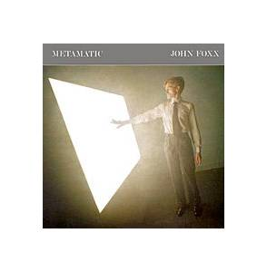 John Foxx: Metamatic - Cover