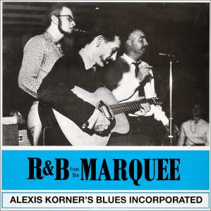 Cover - Alexis Korner's Blues Incorporated: R&B From The Marquee