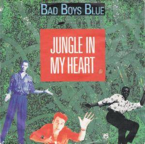 Bad Boys Blue: Jungle In My Heart - Cover