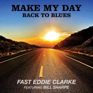 Fast Eddie Clarke: Make My Day, Back To Blues - Cover