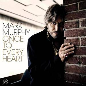 Cover - Mark Murphy: Once To Every Heart