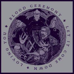 Cover - Blood Ceremony: Let It Come Down / Loving You