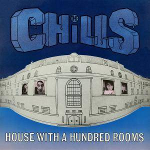 Cover - Chills, The: House With A Hundred Rooms