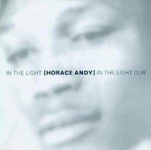 Cover - Horace Andy: In The Light In The Light Dub