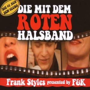 Cover - Frank Styles Presented By F&K: Mit Dem Roten Halsband (2 Tracks CD-Maxi), Die