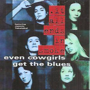 Cover - Even Cowgirls Get The Blues: It All Ends In Smoke