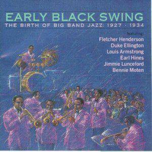 Early Black Swing - Ther Birth Of Big Band Jazz: 1927-1934 - Cover