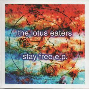 Cover - Lotus Eaters, The: Stay Free E.P.