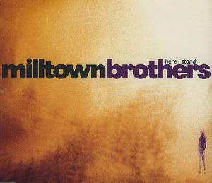 Cover - Milltown Brothers: Here I Stand