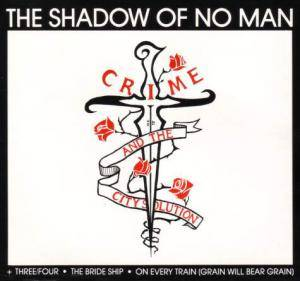 Cover - Crime & The City Solution: Shadow Of No Man, The