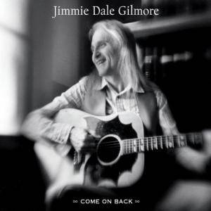Cover - Jimmie Dale Gilmore: Come On Back