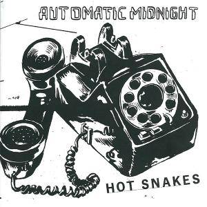 Hot Snakes: Automatic Midnight - Cover