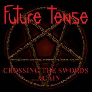 Cover - Future Tense: Crossing The Swords...Again