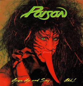 Poison: Open Up And Say... Ahh! - Cover