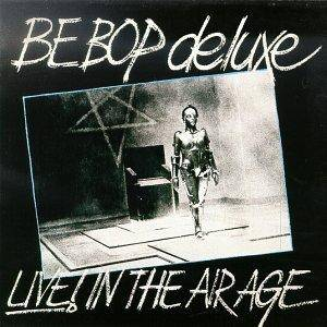 Cover - Be-Bop Deluxe: Live! In The Air Age