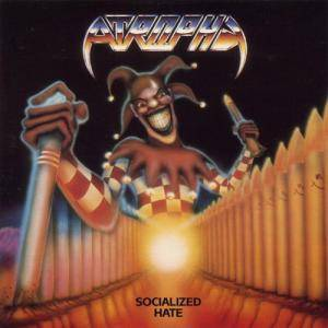 Atrophy: Socialized Hate - Cover