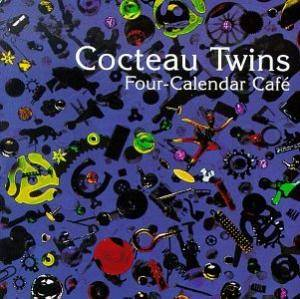 Cover - Cocteau Twins: Four-Calendar Café