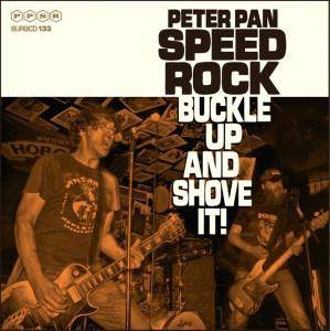 Cover - Peter Pan Speedrock: Buckle Up And Shove It!