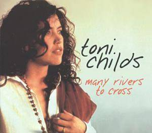 Cover - Toni Childs: Many Rivers To Cross