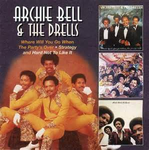 Cover - Archie Bell & The Drells: Where Will You Go When The Party's Over / Hard Not To Like It / Strategy