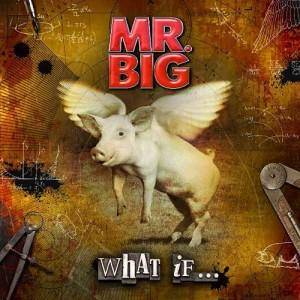 Mr. Big: What If... (CD) - Bild 1