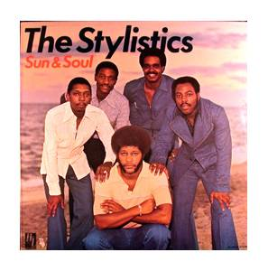 Cover - Stylistics, The: Sun & Soul