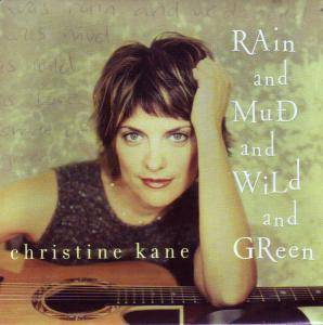 Christine Kane: Rain And Mud And Wild Green - Cover