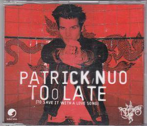 Cover - Patrick Nuo: Too Late (To Save It With A Love Song)