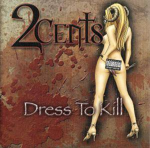Cover - 2Cents: Dress To Kill
