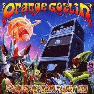 Orange Goblin: Frequencies From Planet Ten - Cover