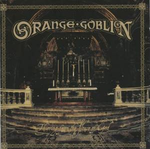 Cover - Orange Goblin: Thieving From The House Of God