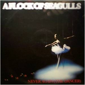 A Flock Of Seagulls: Never Again (The Dancer) - Cover