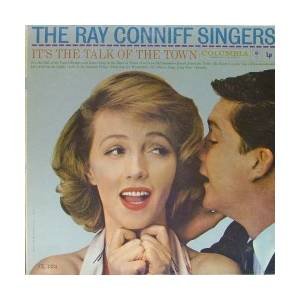 Cover - Ray Conniff Singers: It's The Talk Of The Town