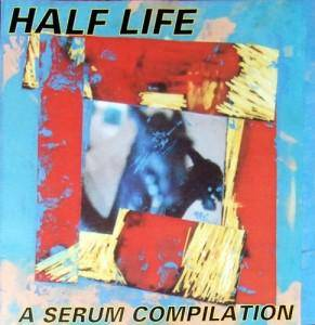 Cover - Lawnsmell: Half Life: A Serum Compilation