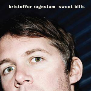 Cover - Kristoffer Ragnstam: Sweet Bills