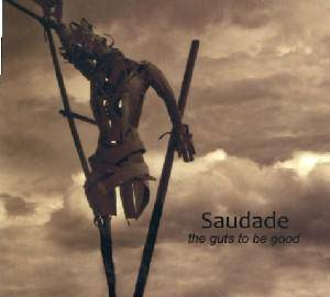 Cover - Saudade: Guts To Be Good, The