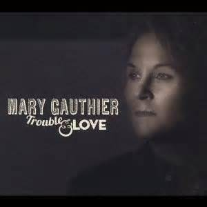 Cover - Mary Gauthier: Trouble & Love