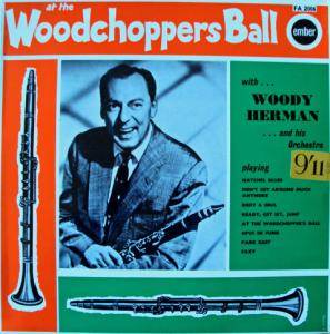 Woody Herman & His Orchestra: At The Woodchoppers Ball - Cover