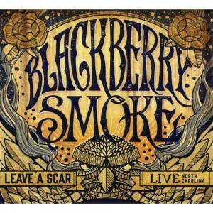 Blackberry Smoke: Leave A Scar - Live North Carolina - Cover