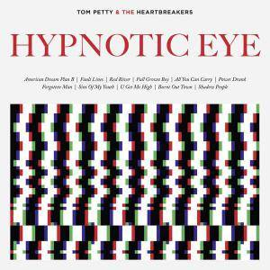 Tom Petty & The Heartbreakers: Hypnotic Eye - Cover