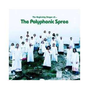 Cover - Polyphonic Spree, The: Beginning Stages Of... The Polyphonic Spree, The