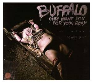 Buffalo: Only Want You For Your Body - Cover