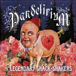 Th' Legendary Shack Shakers: Pandelirium (CD) - Bild 1