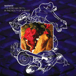 Matmos: Rose Has Teeth In The Mouth Of A Beast, The - Cover