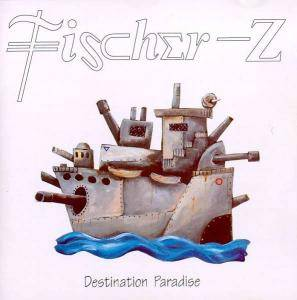Cover - Fischer-Z: Destination Paradise